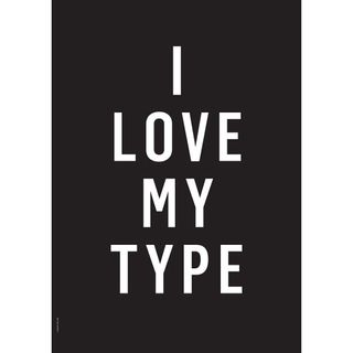 "Poster ""I Love My Type"" (Black) A3"
